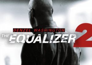 Equalizer 2 Movie Premiers August 17th 2018