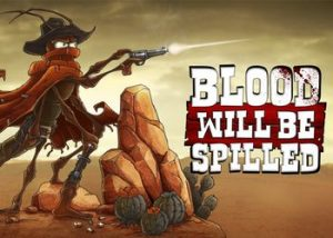 Blood will be Spilled Review